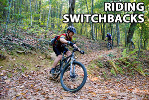 How To Ride Switchbacks on a Mountain Bike