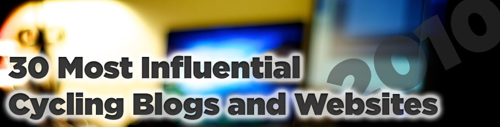 30 Most Influential Cycling Blogs and Websites of 2010