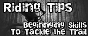 Beginner Mountain Biking Riding Tips